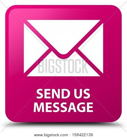 Send us message on pink square button