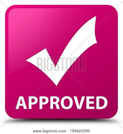 Approved (validate icon) on pink square button