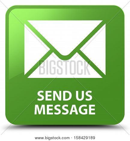 Send Us Message Soft Green Square Button