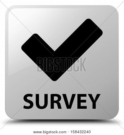 Survey (validate icon) on white square button