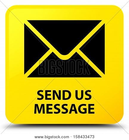 Send us message on yellow square button