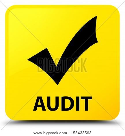 Audit (validate icon) on yellow square button