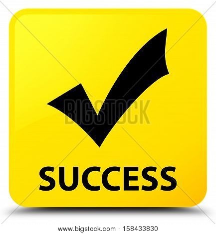 Success (validate icon) on yellow square button