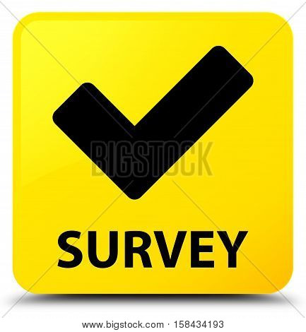 Survey (validate icon) on yellow square button