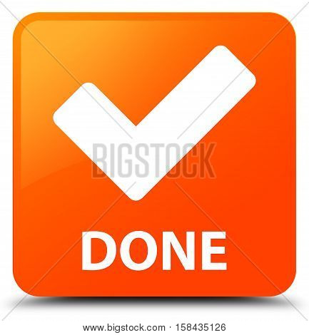 Done (validate icon) on orange square button