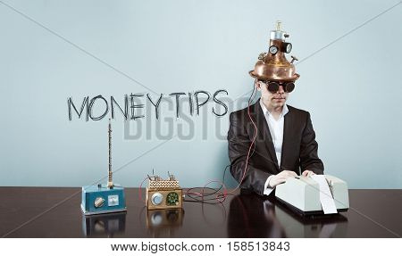 Money tips text with vintage businessman and calculator at office
