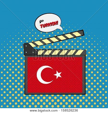 Concept of learning languages, study Turkish. Movie clapper board with pop-art style Turkish flag.