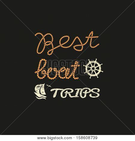 Best boat trips. Creative letters from stylized marine rope. Freehand drawn sailboat icon. Design element of sea ship tour advertisement poster headline. Text element sail banner. Vector Illustration