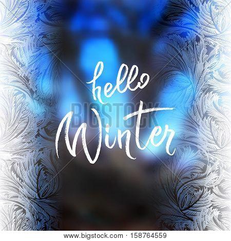 Hoar frost vertical border frame with blue blur winter background. Hello winter brush lettering calligraphy. Frozen glass design.Vector illustration stock vector.