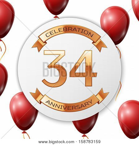 Golden number thirty four years anniversary celebration on white circle paper banner with gold ribbon. Realistic red balloons with ribbon on white background. Vector illustration.
