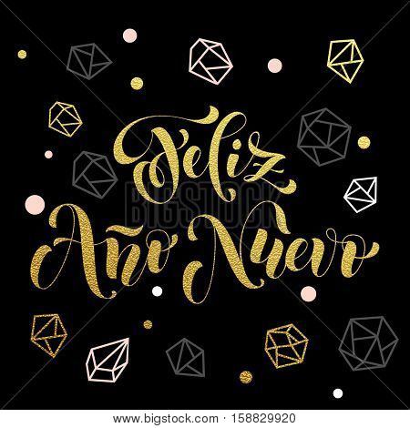 New Year in Spanish golden text Feliz Ano Nuevo. Vector greeting for Happy New Year in Spain of winter golden and silver crystal ornaments. Vector poster or card with gold foil glitter lettering