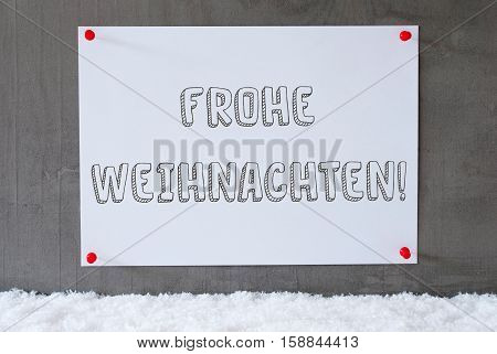 Label With German Text Frohe Weihnachten Means Merry Christmas. Urban And Modern Cement Wall As Background On Snow