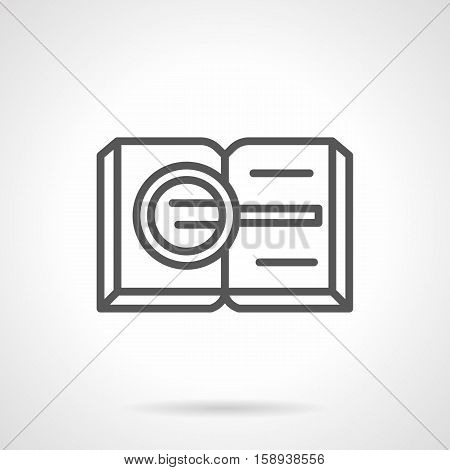 Magnifier on open book. Reading detective fiction, investigate mysterious crimes. Legal literature, education, search of information. Single black simple line style design vector icon.