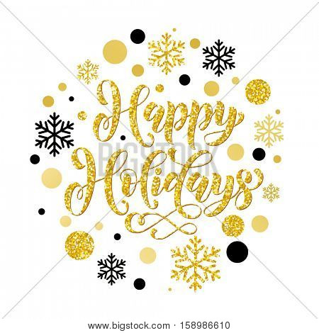 Golden sparkling text and background for Happy Winter Holidays. Vector christmas winter pattern of sparkling golden and silver crystal glittering ornaments. Christmas calligraphy decoration snowflakes