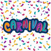 Happy Carnival Festive Illustration. Hand Drawn Carnival Lettering With Confetti . Bright Colorful C poster