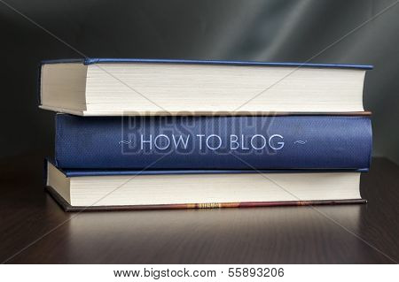 How To Blog. Book Concept.