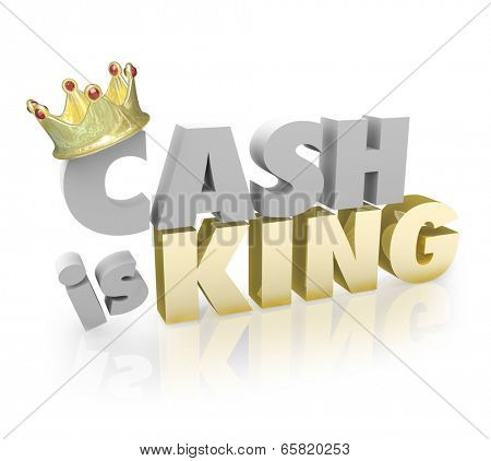 Cash is King with gold crown buying power of currency or paper money vs credit