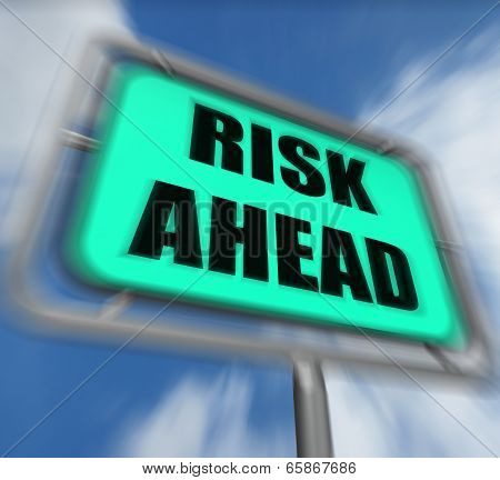 Risk Ahead Sign Displays Dangerous Unstable And Insecure Warning