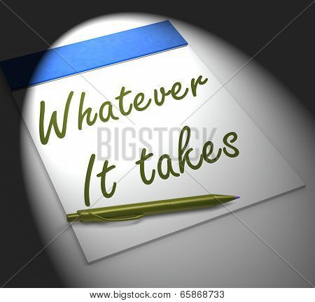 Whatever It Takes Notebook Displays Courageous Or Fearless