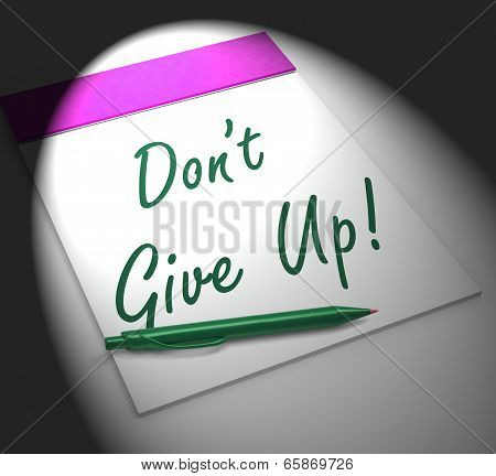 Dont Give Up! Notebook Displays Determination And Success