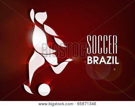 Poster, banner or flyer design with illustration of a football player trying to kick a soccer ball on maroon background with stylish text Soccer Brazil.