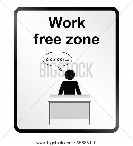 Work Free Zone Information Sign