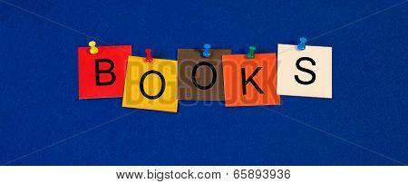 Books, Education Sign Series, for Teaching, Libraries and Reading.