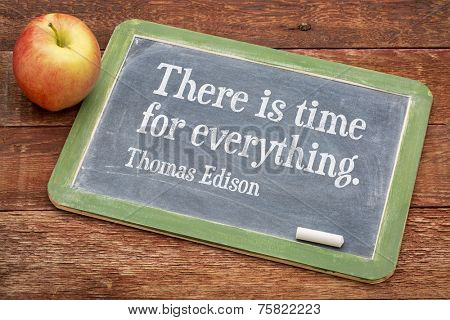 There is time for everything, motivational quote by Thomas Edison on a slate blackboard against red barn wood