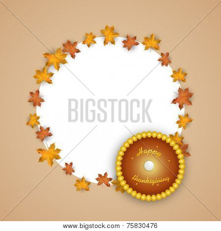 Stylish circle frame decorated with maple leaves and pearl frame for Happy Thanksgiving Day celebration on brown background.