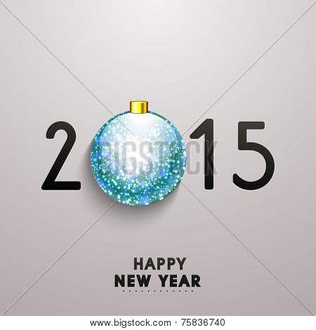 Stylish text 2015 with beautiful X-mas ball for Happy New Year celebration on grey background.