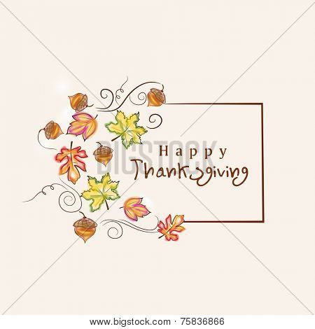 Beautiful Thanksgiving greeting card design decorated with colorful maple leaves and stylish text.