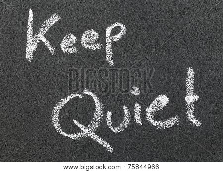 Keep Quiet Written In A Black Board