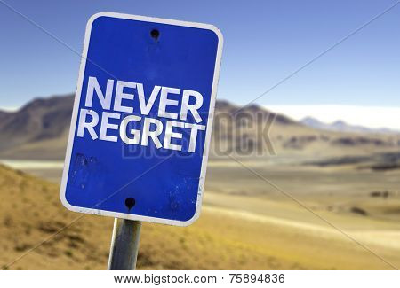 Never Regret sign with a desert background