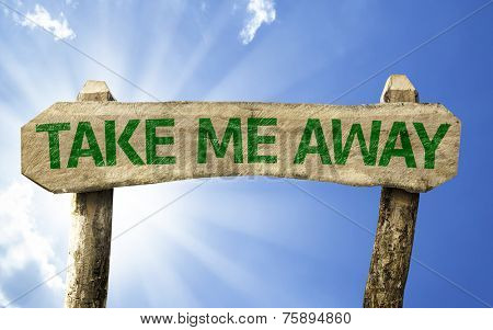 Take me Away sign on a summer day