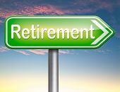 stock photo of retirement  - retirement ahead retire and pension fund or plan golden years  - JPG