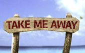 image of breather  - Take me Away sign with a beach on background - JPG