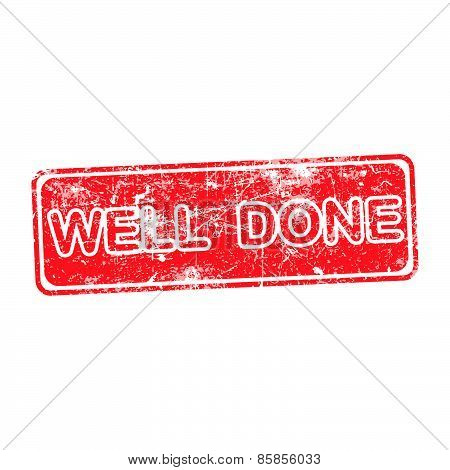 Well Done Red Rubber Stamp Over A White Background.