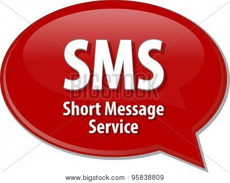 Speech bubble illustration of information technology acronym abbreviation term definition SMS Short Message Service