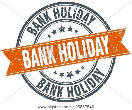 Bank Holiday Round Orange Grungy Vintage Isolated Stamp