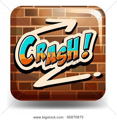 Graffitti word saying crash on the brick wall
