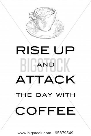 Card Motto Rise up and attack the day with coffee. Vector.