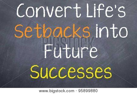 Convert Life's Setbacks...