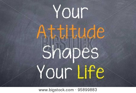 Your Attitude Shapes Your Life