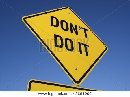 Don'T Do It Road Sign