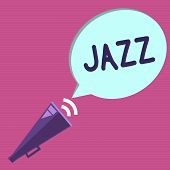 Conceptual Hand Writing Showing Jazz. Business Photo Text Forceful Rhythm Using Brass And Woodwind I poster
