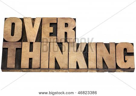 overthinking word - isolated text in letterpress wood type