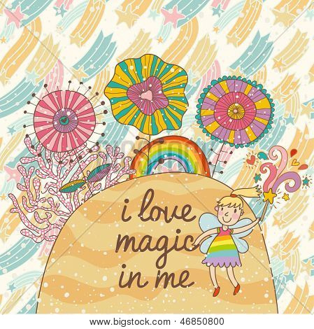 Cute vector background with magic flowers and small fairy with magic wand. I love magic in me. Birthday card