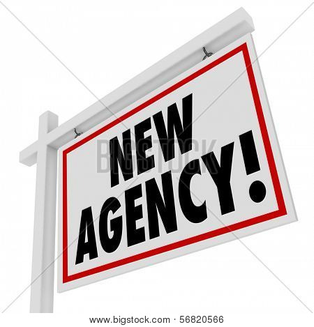 New Agency real estate home for sale sign to illustrate or announce a recently opened agent business to help sell your house or find one to buy