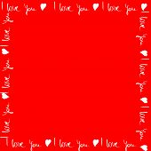 Valentines red background, frame from hearts and text I love you