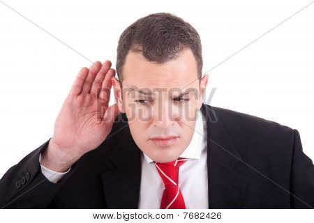 Businessman, Listening, Viewing The  Gesture Of Hand Behind The Ear, Isolated On White Background